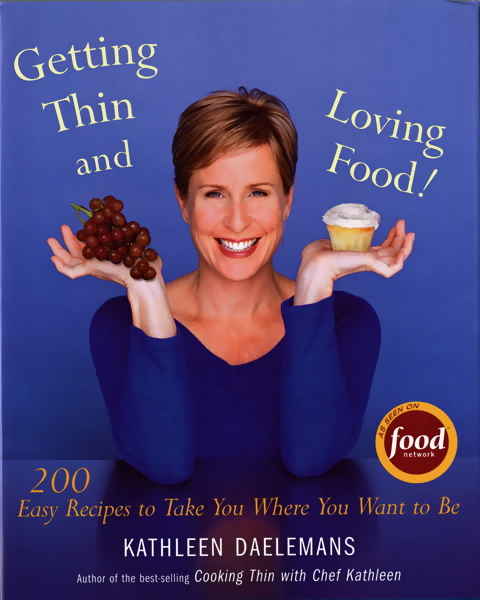 Getting Thin, Cook Yourself Thin, Kathleen Daelemans, Food Network